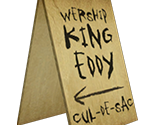 """Wership King Eddy"" Sign"
